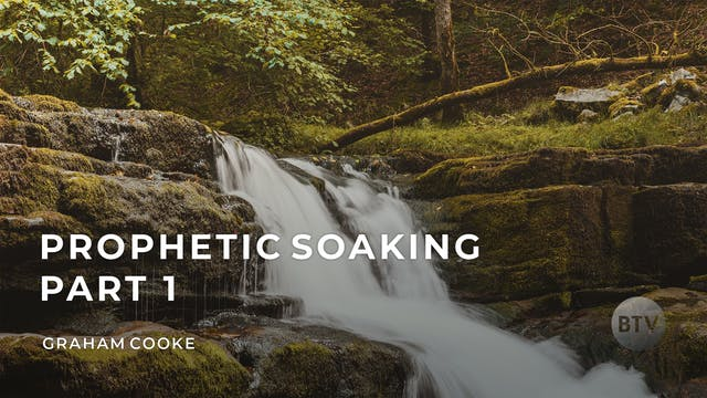 Prophetic Soaking - Part 1