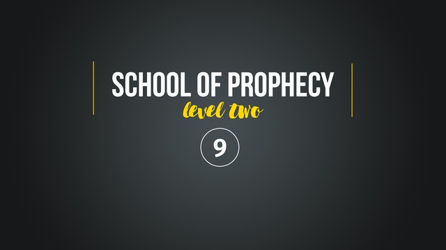School of Prophecy Level Two: Filling Up Your Inner Space Part 3