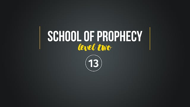 School of Prophecy Level Two: Knowing...