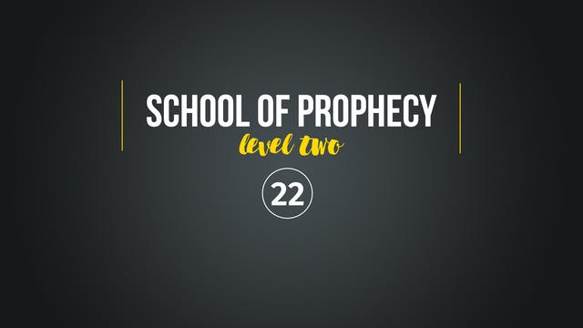 School of Prophecy Level Two