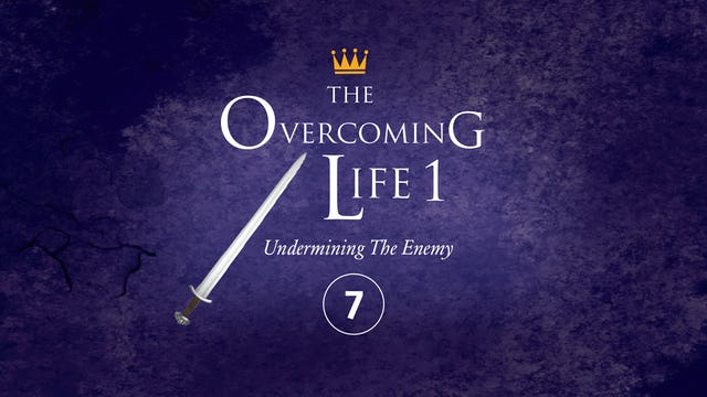 The Overcoming Life Part 1: Anatomy of a Good Fight Part 4