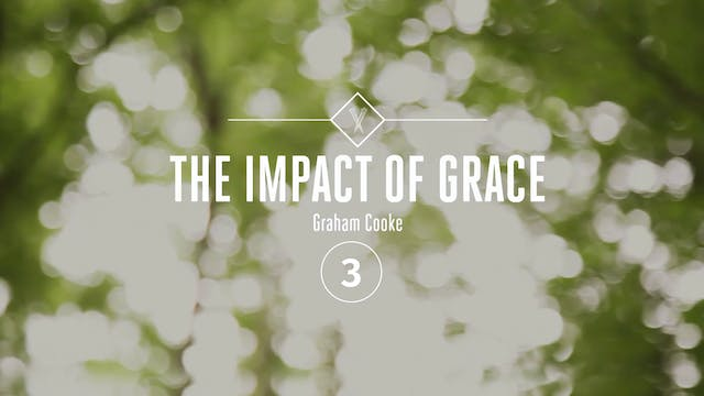 The Impact of Grace - Episode 3
