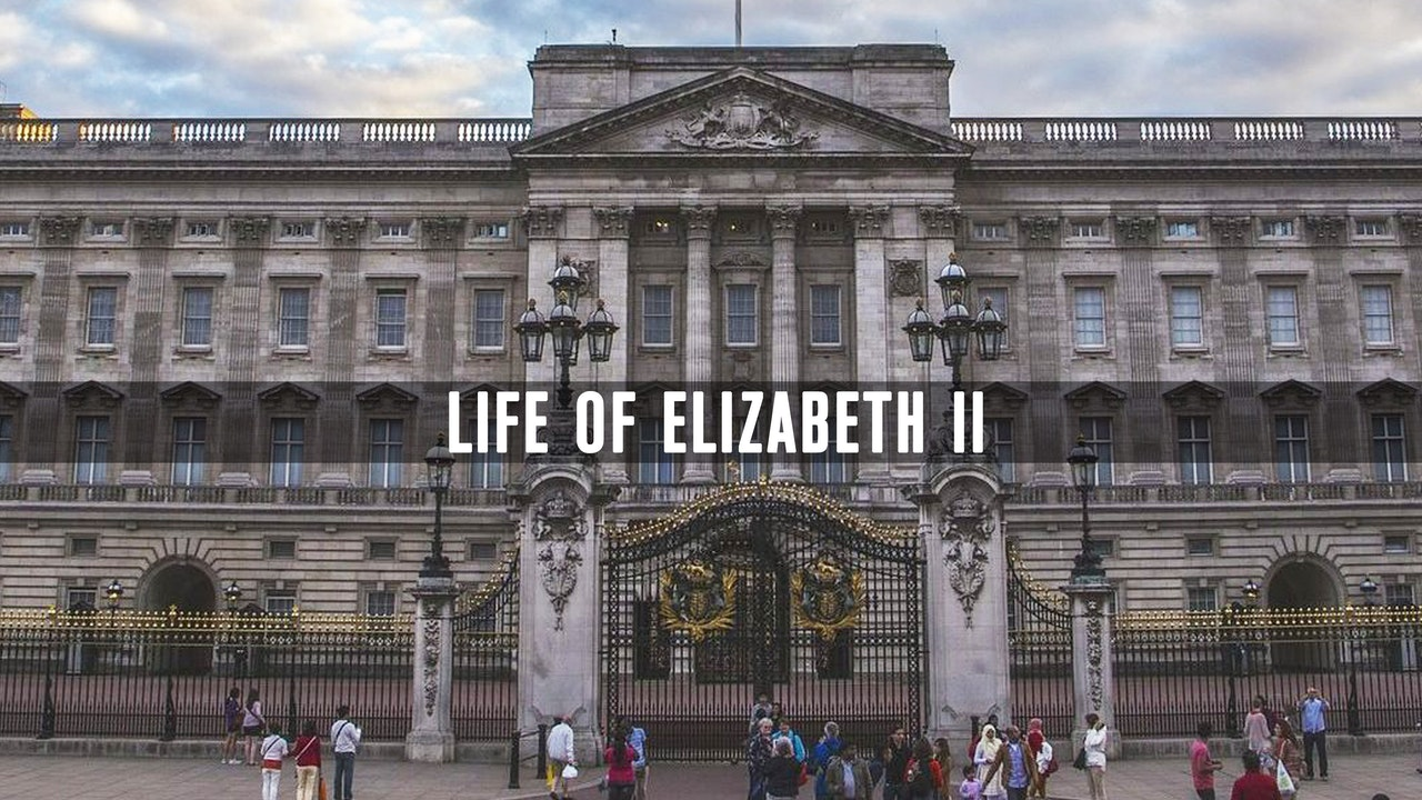 Life of Elizabeth II
