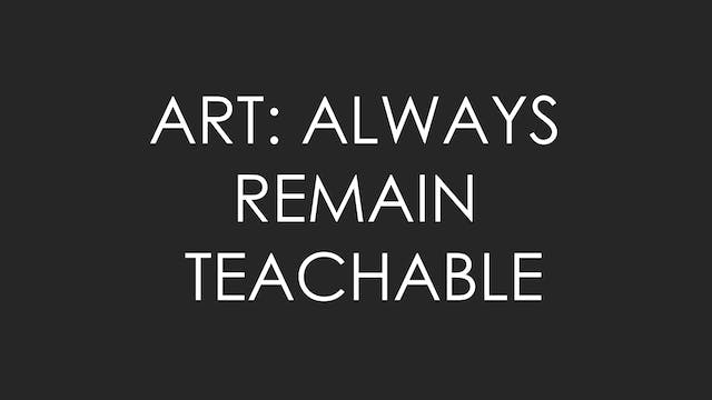 ART: Always Remain Teachable