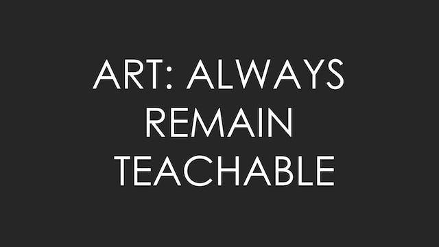 ART: Always Remain Teachable