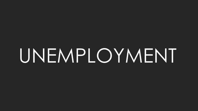 On Unemployment