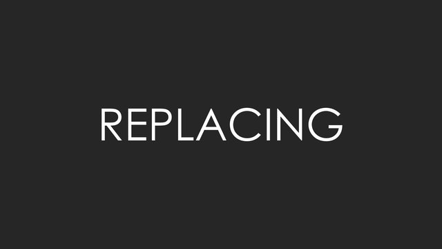 Replacing