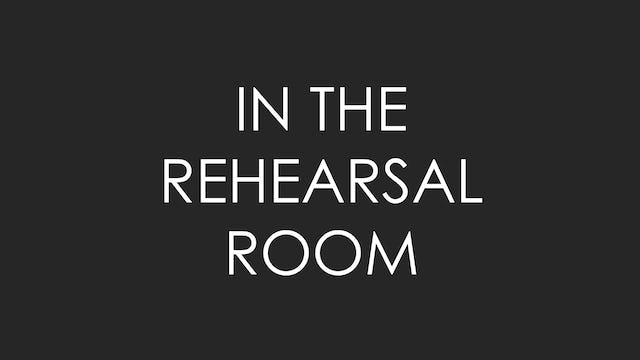 In the Rehearsal Room