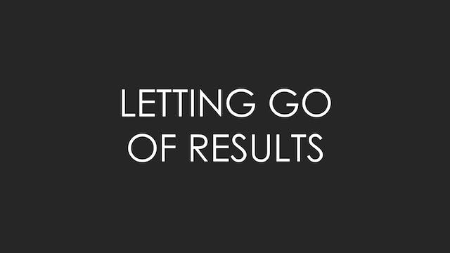 Letting Go of Results