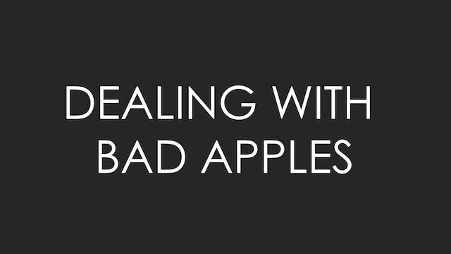 Dealing with Bad Apples