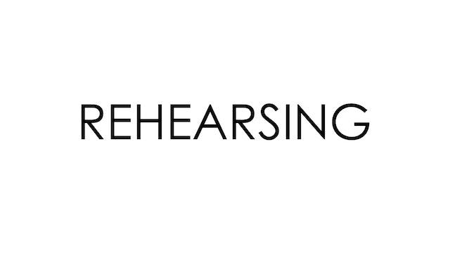 Rehearsing Course