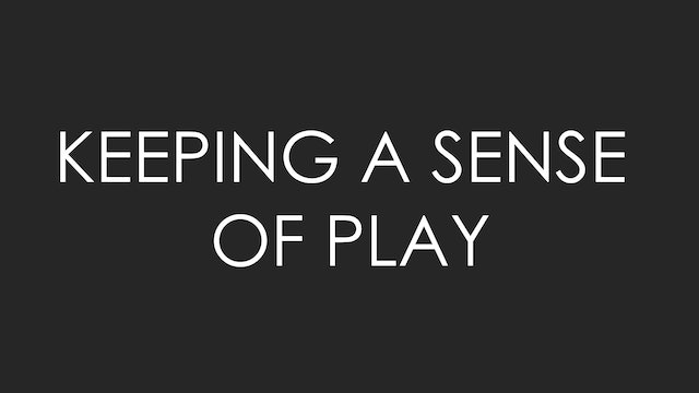 Keeping a Sense of Play