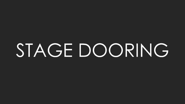 Stage Dooring