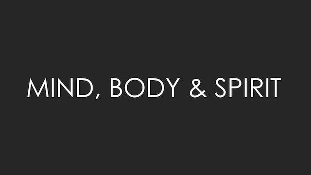 Mind Body & Spirit