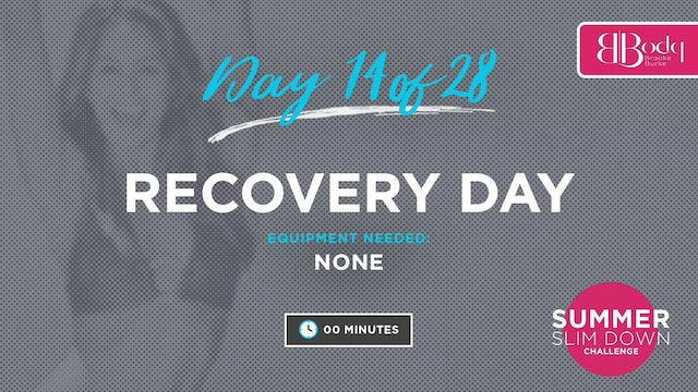 Day 14 - Recovery Day