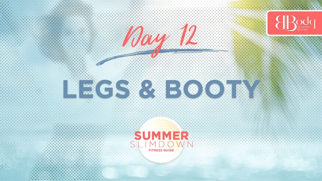 Day 12 - Legs & Booty