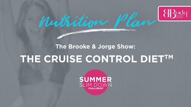 The Brooke & Jorge Show: The Cruise Control Diet