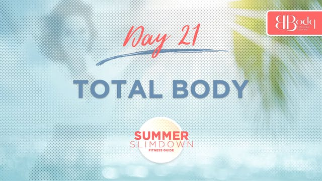 Day 21 - Total Body