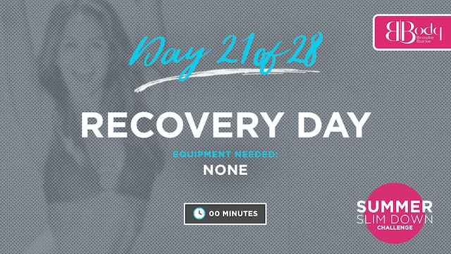 Day 21 - Recovery Day