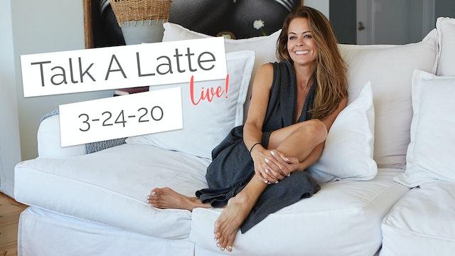 Talk A Latte  LIVE! 03-24-20
