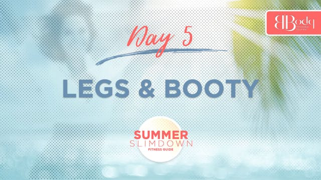 Day 5 - Legs & Booty