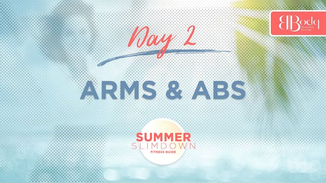 Day 2 - Arms & Abs