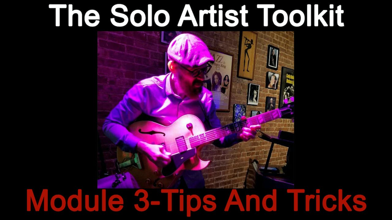 The Solo Artist Toolkit - Module 3 Tips and Tricks