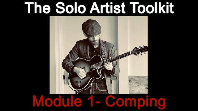 The Solo Artist Tool Kit - Module1 - Comping