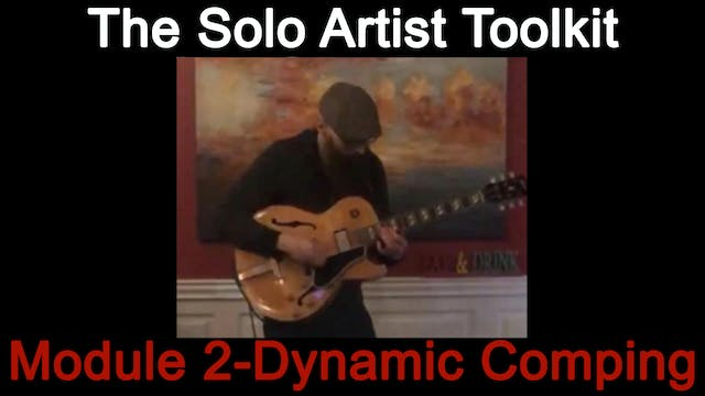 The Solo Artist Toolkit Module 2 - Dynamic Comping