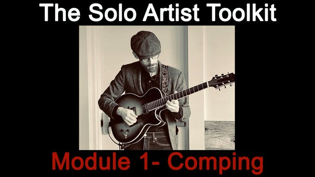 The Solo Artist Toolkit - Module 1 - Comping