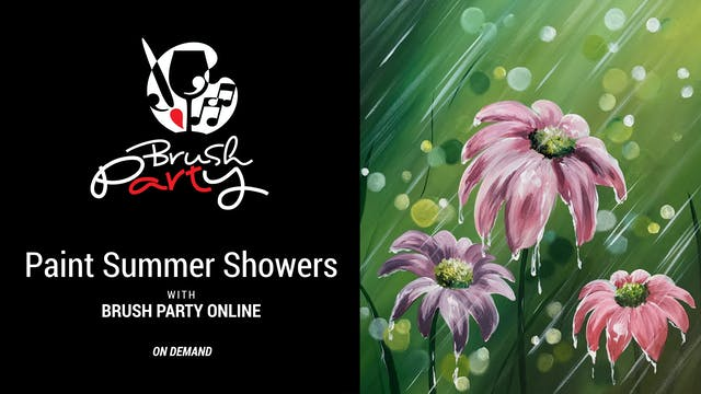 Paint Summer Showers with Brush Party...