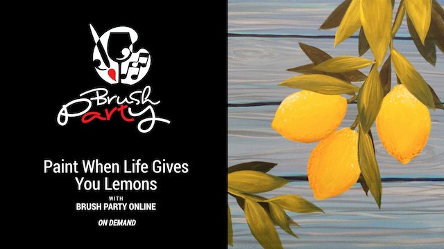 Paint When Life Gives You Lemons with Brush Party Online