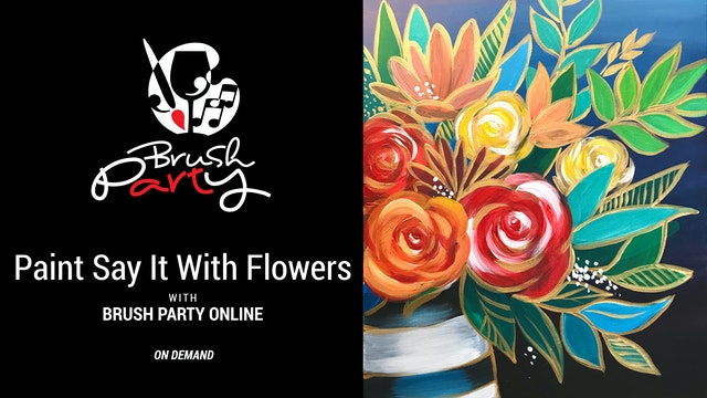 Paint Say it With Flowers with Brush Party Online