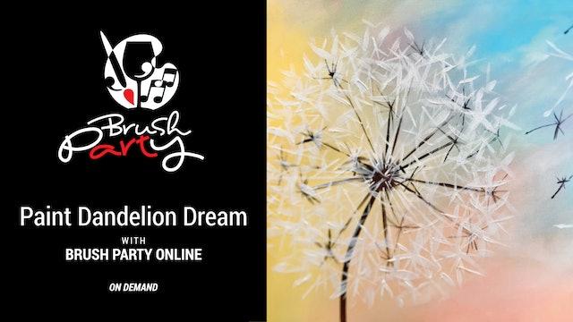Paint Dandelion Dream with Brush Party Online