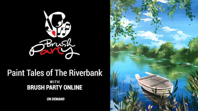 Paint Tales of The Riverbank with Brush Party Online