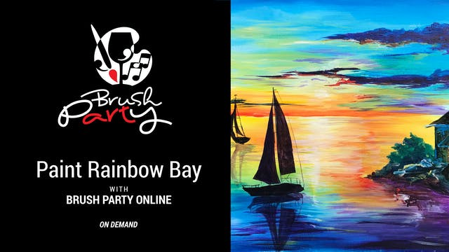 Paint Rainbow Bay with Brush Party On...
