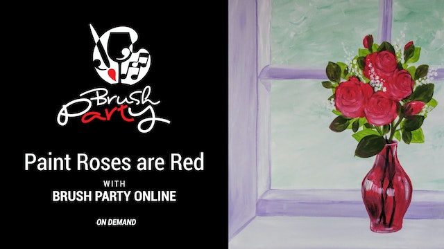 Paint Roses are Red with Brush Party Online