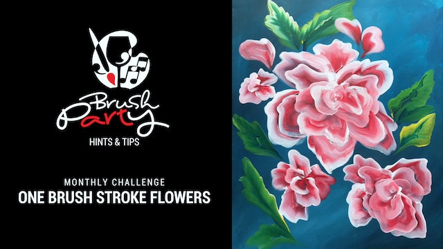 April 2021 Monthly Challenge - Painting flower petals with a single brush stroke