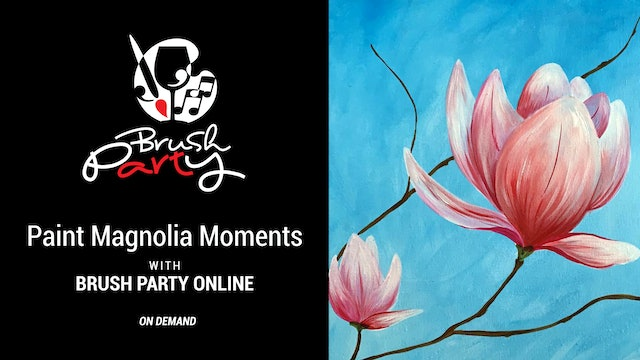 Paint Magnolia Moments with Brush Party Online