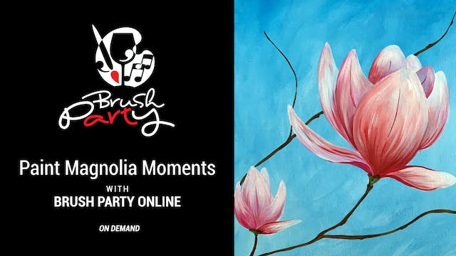 Paint Magnolia Moments with Brush Par...