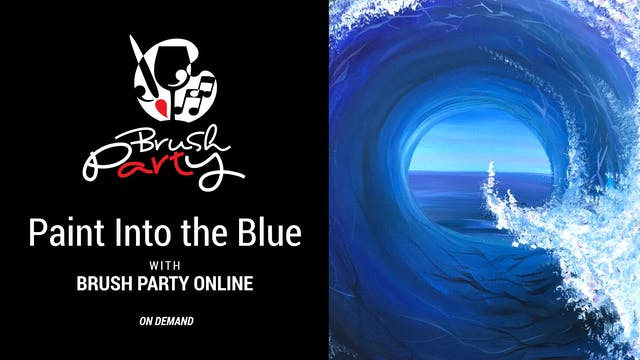 Paint Into The Blue with Brush Party ...