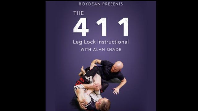 The 411 Leglock Instructional with Alan Shade