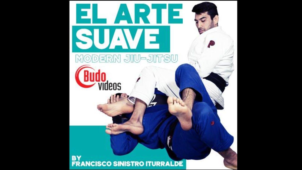 El Arte Suave Modern Jiu-Jitsu Francisco Iturralde