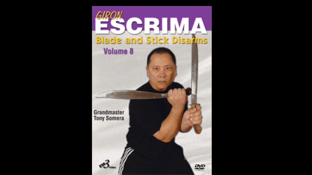 Giron Eskrima 8: Blade & Stick Disarms Tony Somera