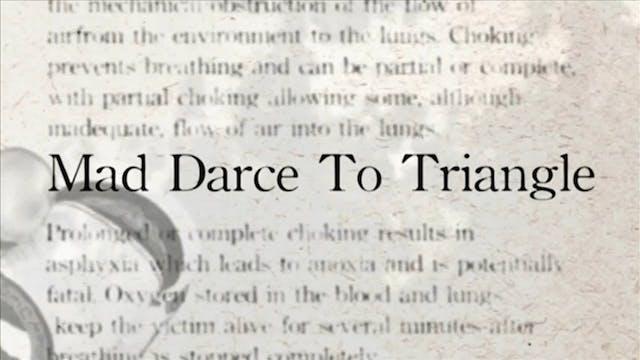 24 Mad Darce to Triangle Darcepedia E...