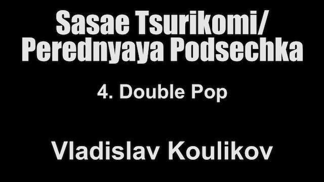 4. Double Pop - Vladislav Koulikov Sasae