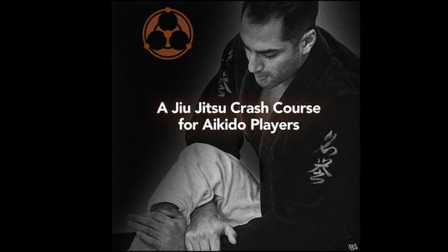 Jiu Jitsu Crash Course for Aikido Players Roy Dean