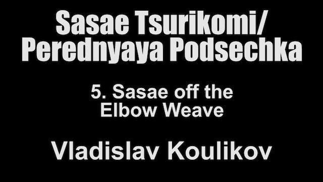 5. Sasae off the elbow weave - Vladis...