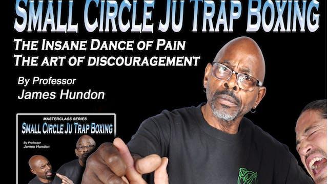 Small Circle Ju Trap Boxing Vol 4-6 w James Hundon