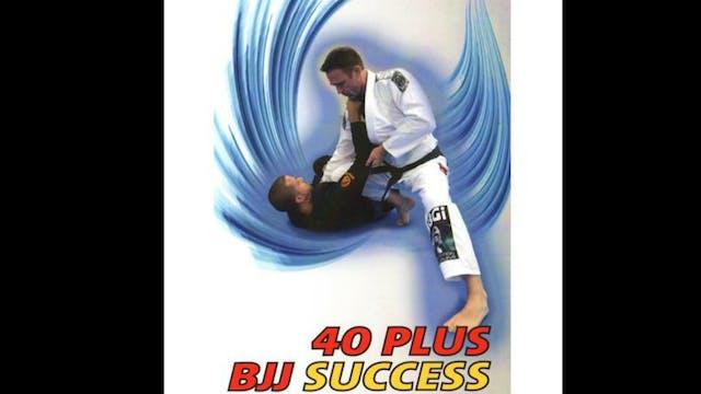40 Plus BJJ Success by Stephen Whittier